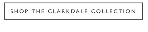 Shop The Clarkdale Collection