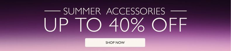 Shop Accessories up to 40% off