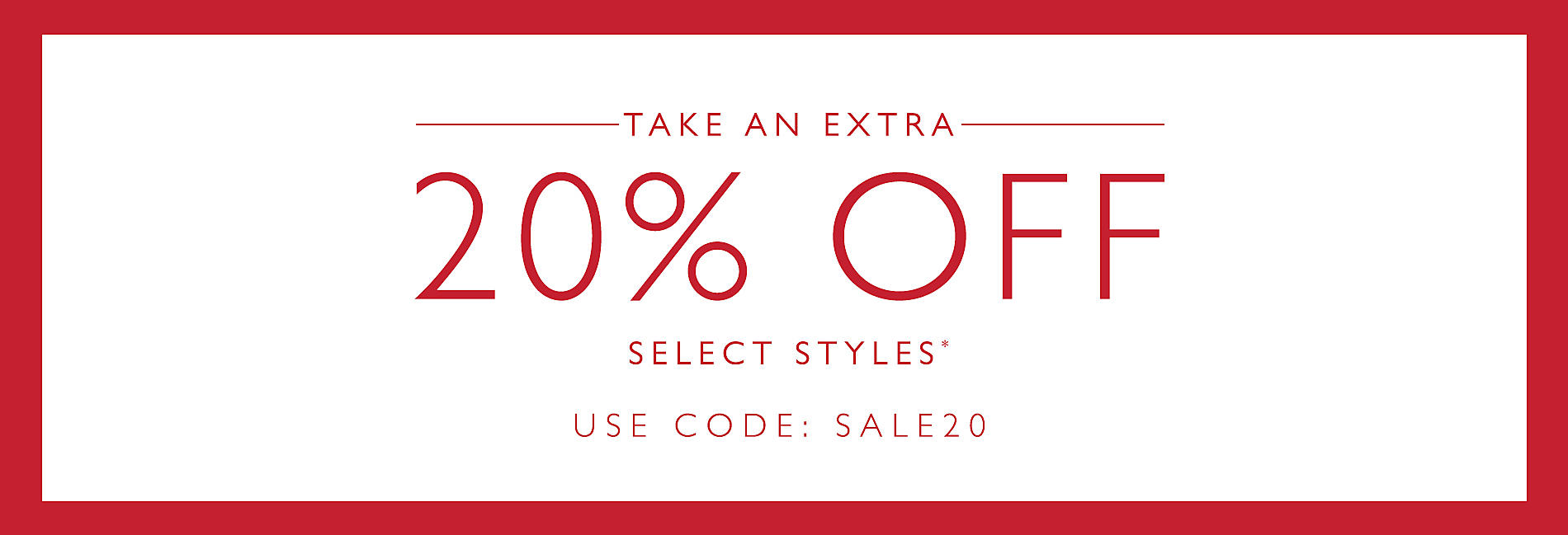 Take An Extra 20% Off Select Styles