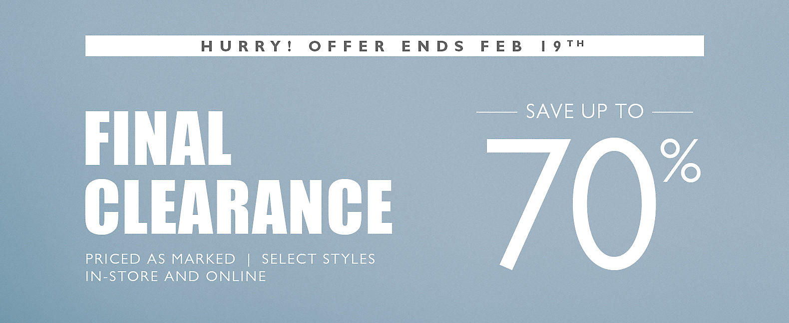 Final Clearance! Save up to 70%