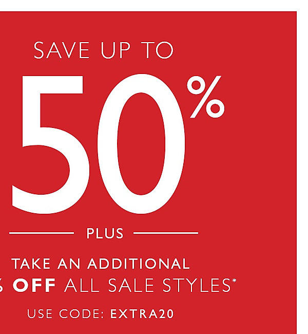 Save Up to 50% Off plus an Additional 20% Off Select Styles