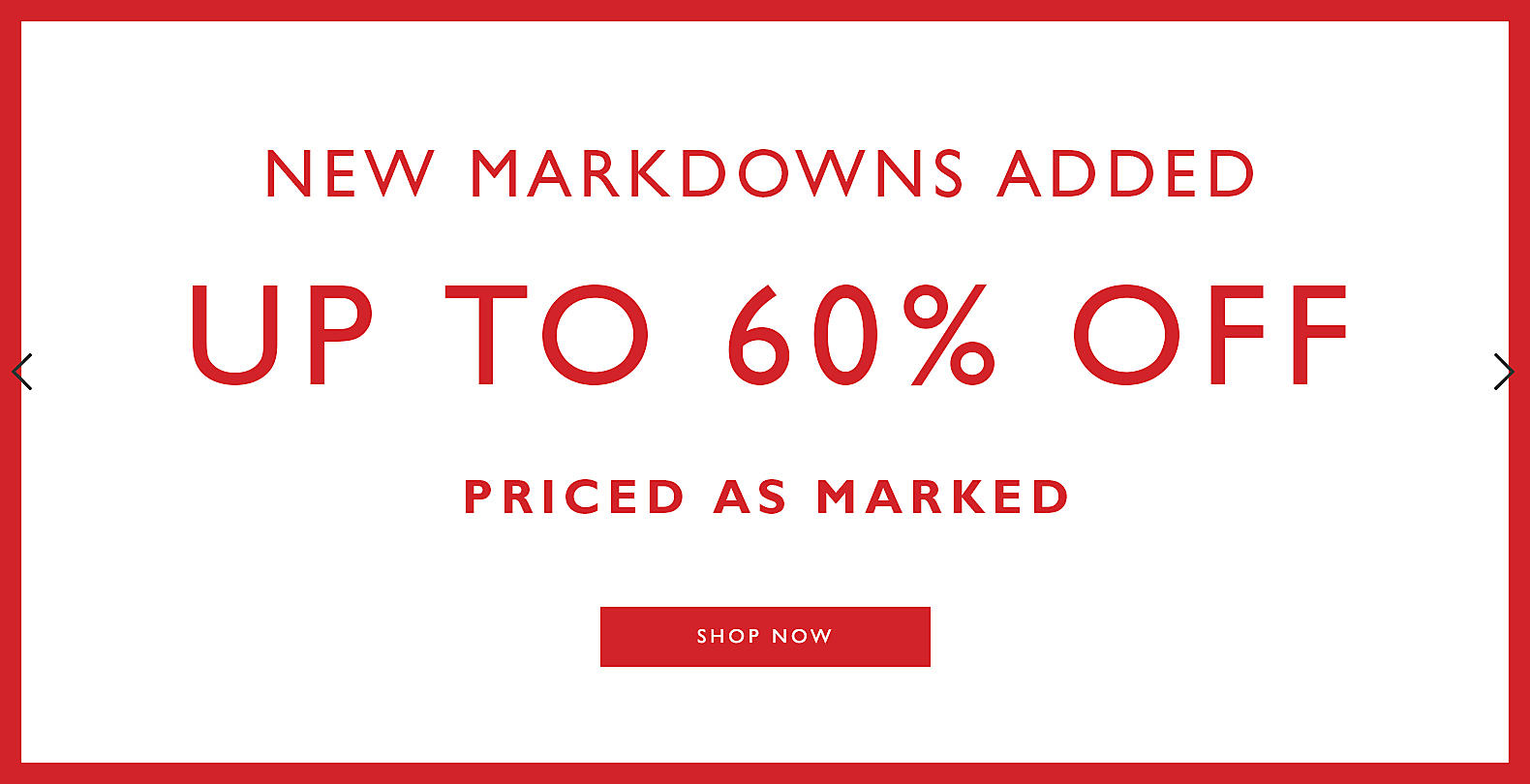 Save up to 60% Off. Priced as marked.